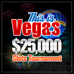 ThisisVegas.com 25k Slots Tournament